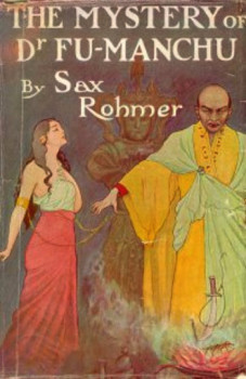Rohmer's Fu Manchu was an iconic super villain but from a less politically correct time. Approach at your own risk.