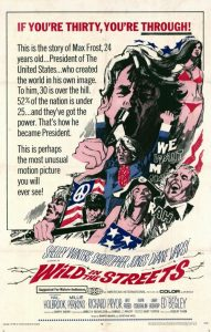 "1968's cult classic ""Wild in the Streets"" deserves a look this tempestuous election season."
